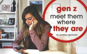 Image of a woman sitting with left hand on her cheek and looking at her phone on her right hand with a text over the image showing gen z meet them where they are By Jonathan Alexander