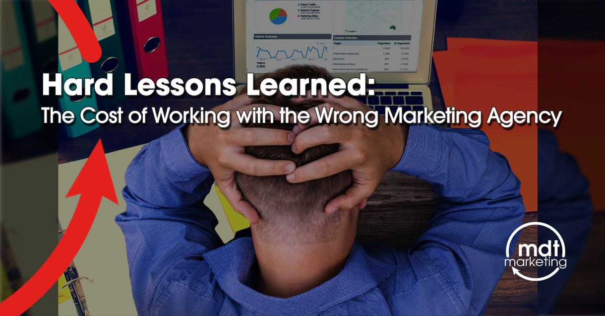 Image of a person working on his laptop and scratching the back of his head with his two hands with a text on the image showing Hard Lessons Learned: The Cost of Working with the Wrong Marketing Agency