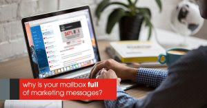 Image of a person working on a laptop with text on the image showing why is your mailbox full of marketing messages?