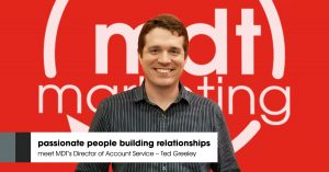 Image of Ted Greeley with MDT logo as background with a text over the image showing passionate people building relationship meet MDT's Director of Accounting Service - Ted Greeley