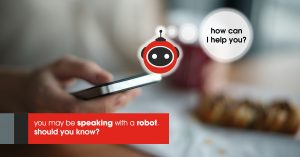 Image of a person using a smartphone with a text on the image showing how can i help you? You may be speaking with a robot. should you know?