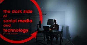 Image of a person sitting on a desk and working on his laptop with text on the image showing the dark side of social media and technology