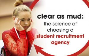 Image of a woman touching both her cheeks with her palm with a text on the image showing clear as mud: the science of choosing a student recruitment agency