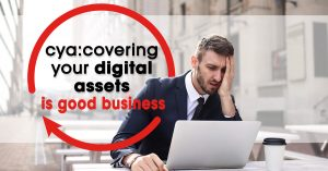 Covering Your Digital Assets is good business